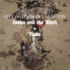 LIVE: Esben and the witch + NADA ( nebenprojekt von Sun Worship)